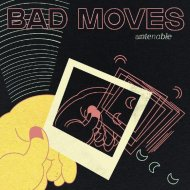 BAD MOVES -UNTENABLE -LP